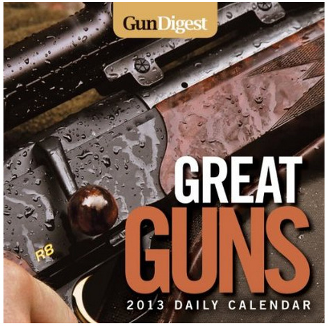 Gun Digest Great Guns 2013 Calendar | Armory Blog